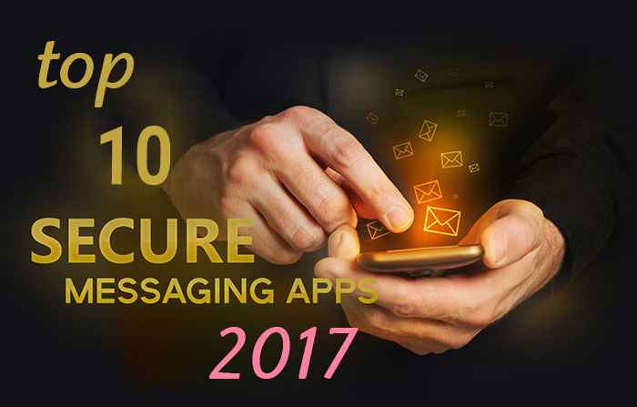 Top 10 best secure messaging apps of 2017